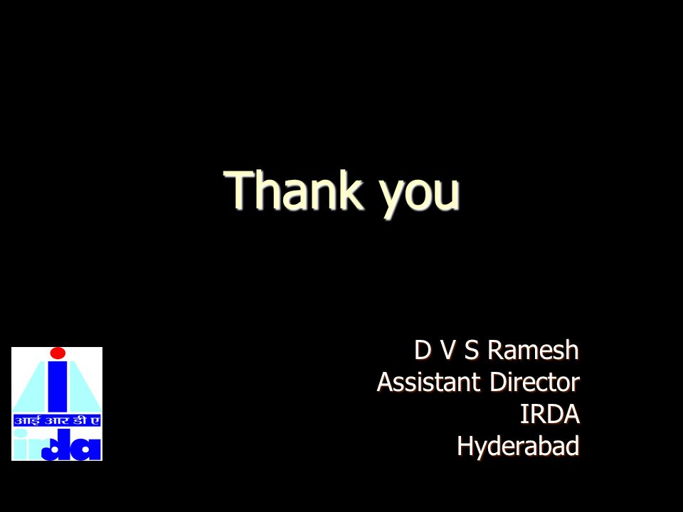 D V S Ramesh Assistant Director IRDA Hyderabad