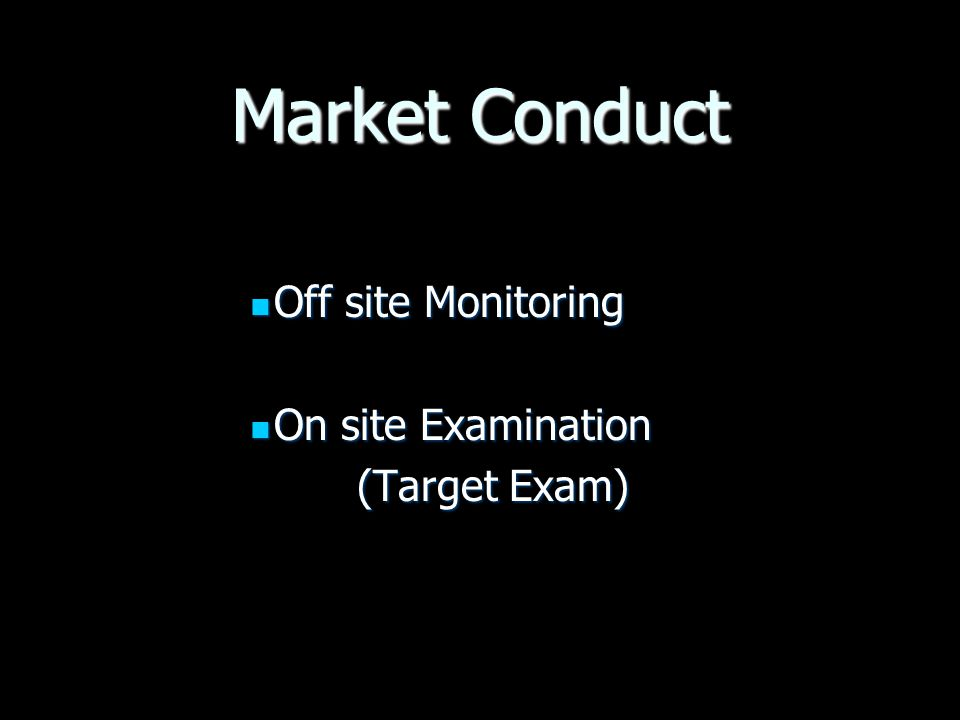 Market Conduct Off site Monitoring On site Examination (Target Exam)