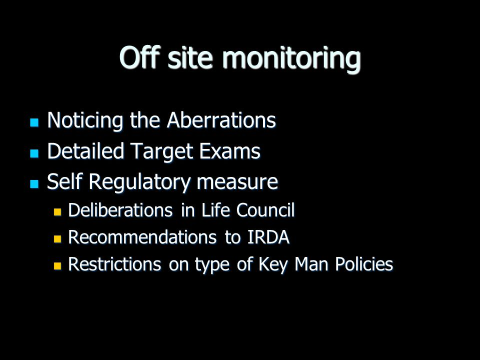 Off site monitoring Noticing the Aberrations Detailed Target Exams