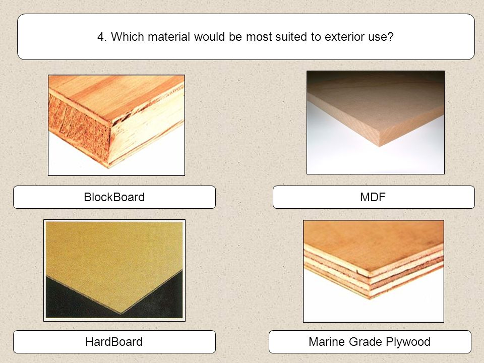 4. Which material would be most suited to exterior use
