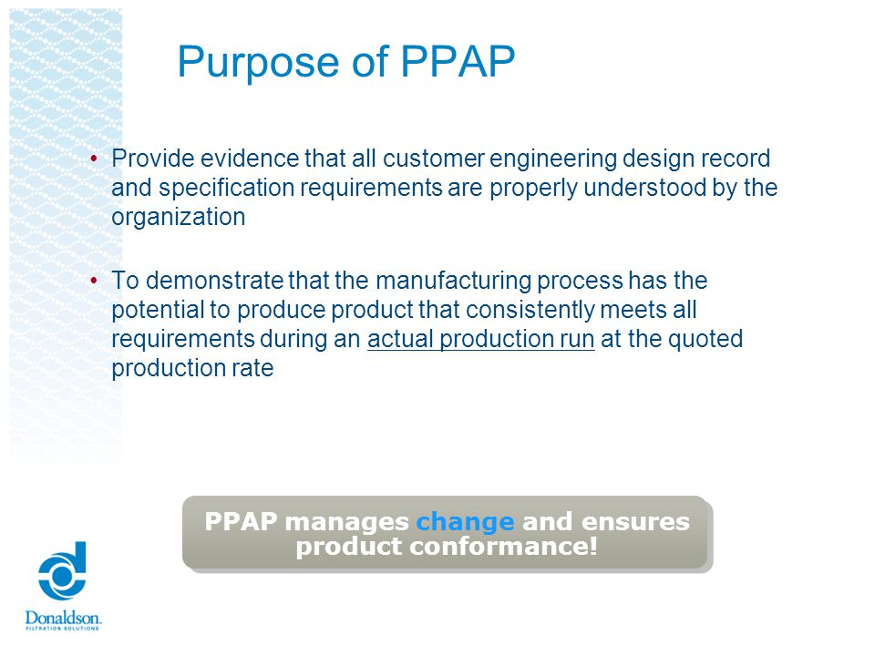 PPAP manages change and ensures product conformance!