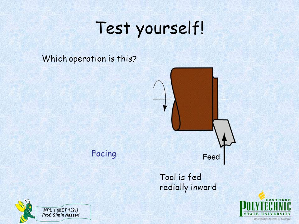 Test yourself! Which operation is this Facing Tool is fed