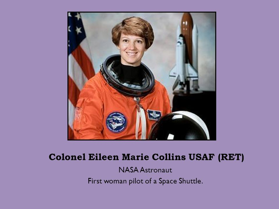 Colonel Eileen Marie Collins USAF (RET)