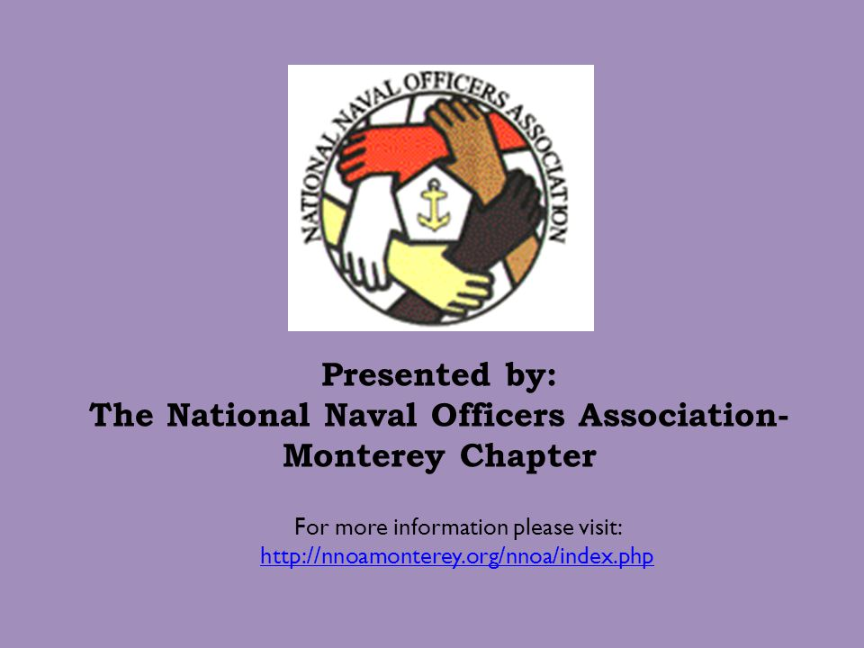 Presented by: The National Naval Officers Association- Monterey Chapter