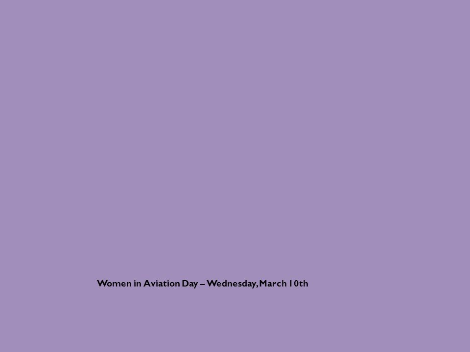 Women in Aviation Day – Wednesday, March 10th