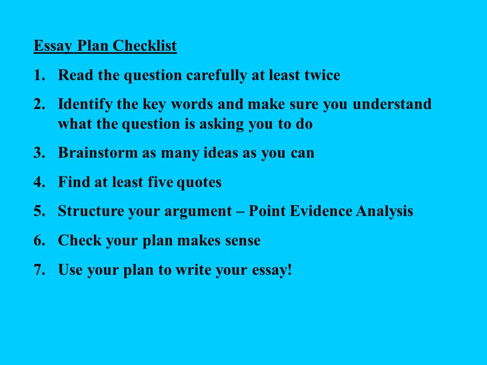 Essay Plan Checklist Read the question carefully at least twice.