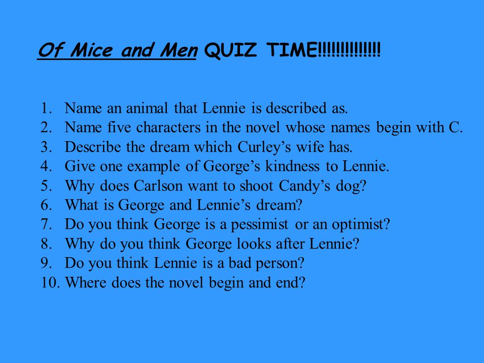 Of Mice and Men QUIZ TIME!!!!!!!!!!!!!!