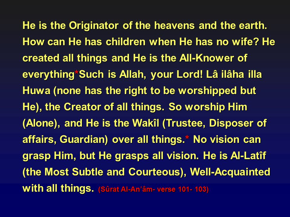 He is the Originator of the heavens and the earth
