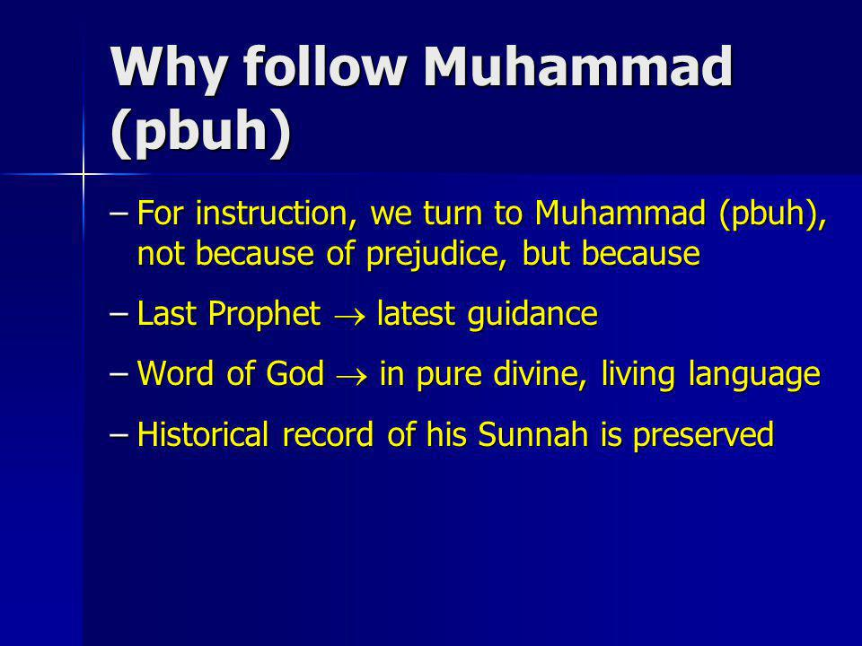 Why follow Muhammad (pbuh)