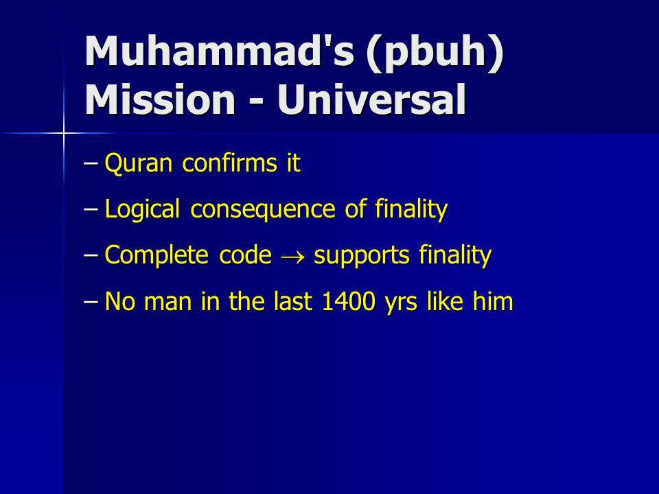 Muhammad s (pbuh) Mission - Universal