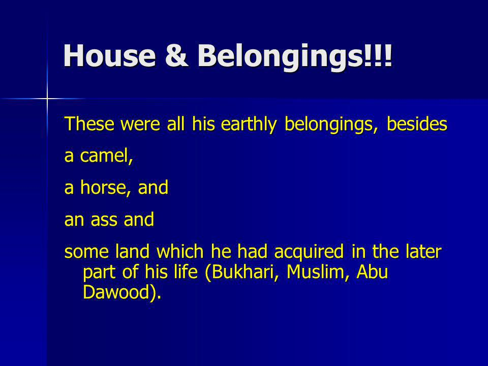 House & Belongings!!! These were all his earthly belongings, besides