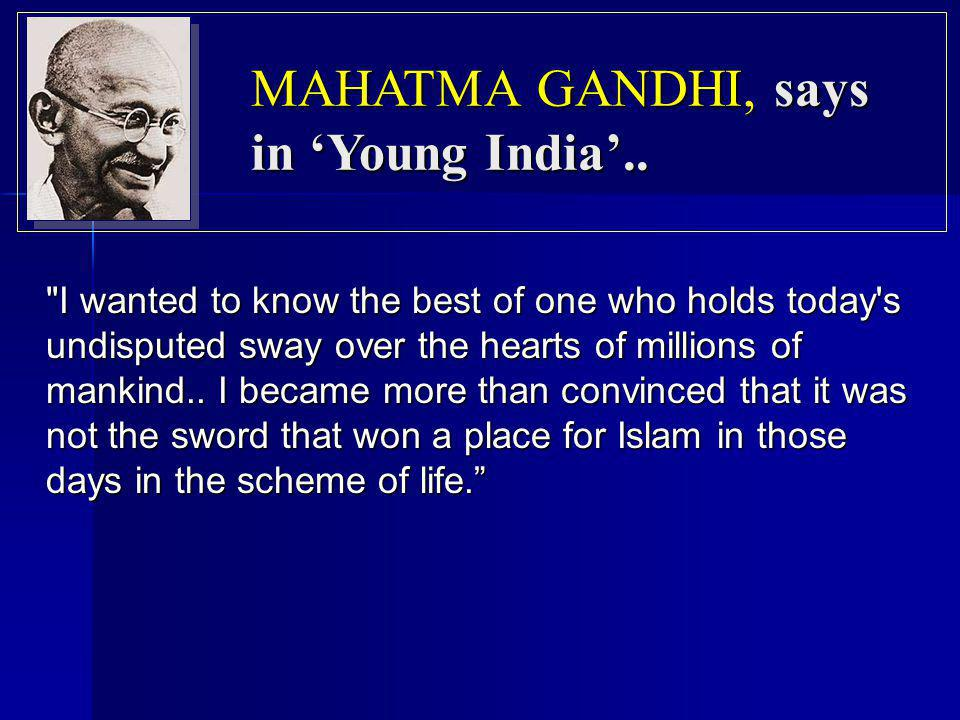 MAHATMA GANDHI, says in 'Young India'..