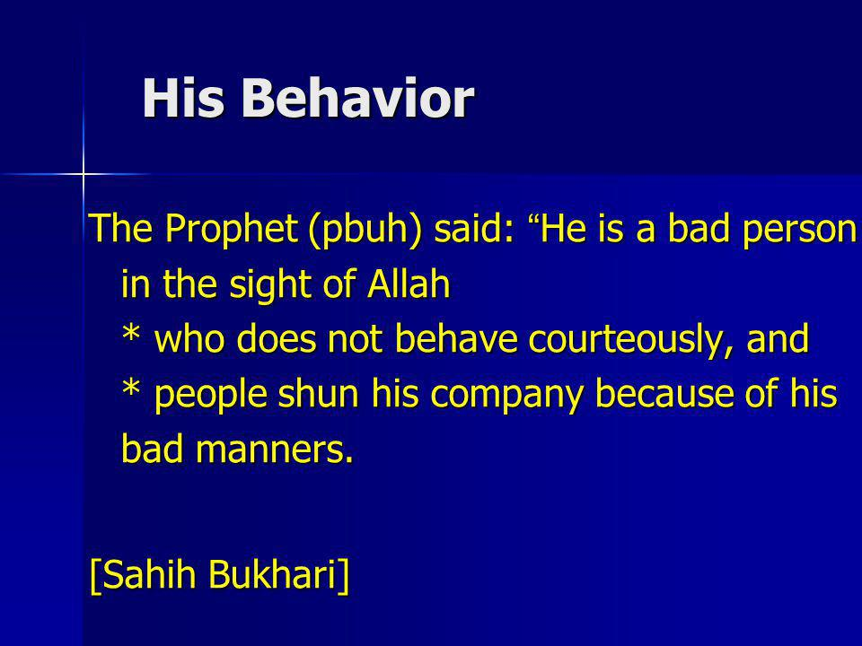 His Behavior