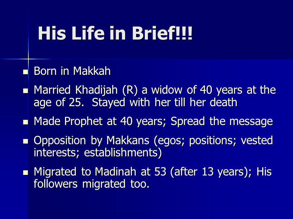 His Life in Brief!!! Born in Makkah