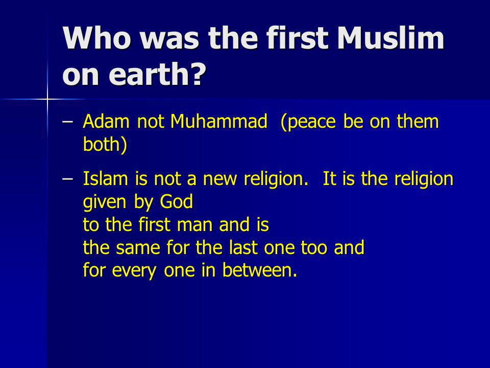 Who was the first Muslim on earth