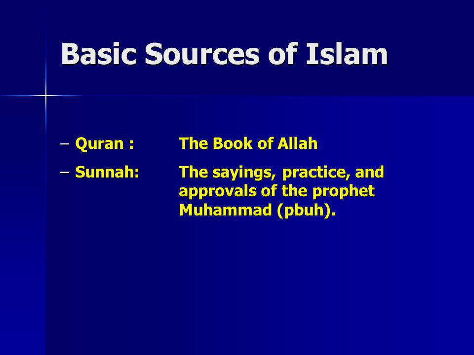 Basic Sources of Islam Quran : The Book of Allah