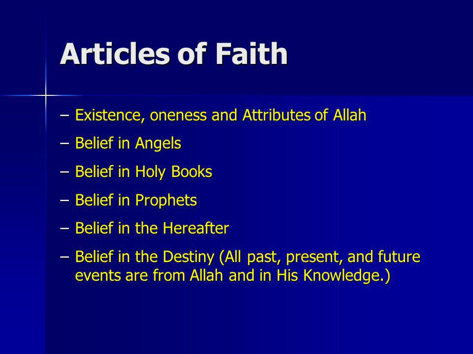 Articles of Faith Existence, oneness and Attributes of Allah