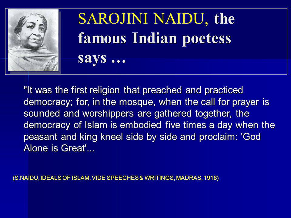 SAROJINI NAIDU, the famous Indian poetess says …