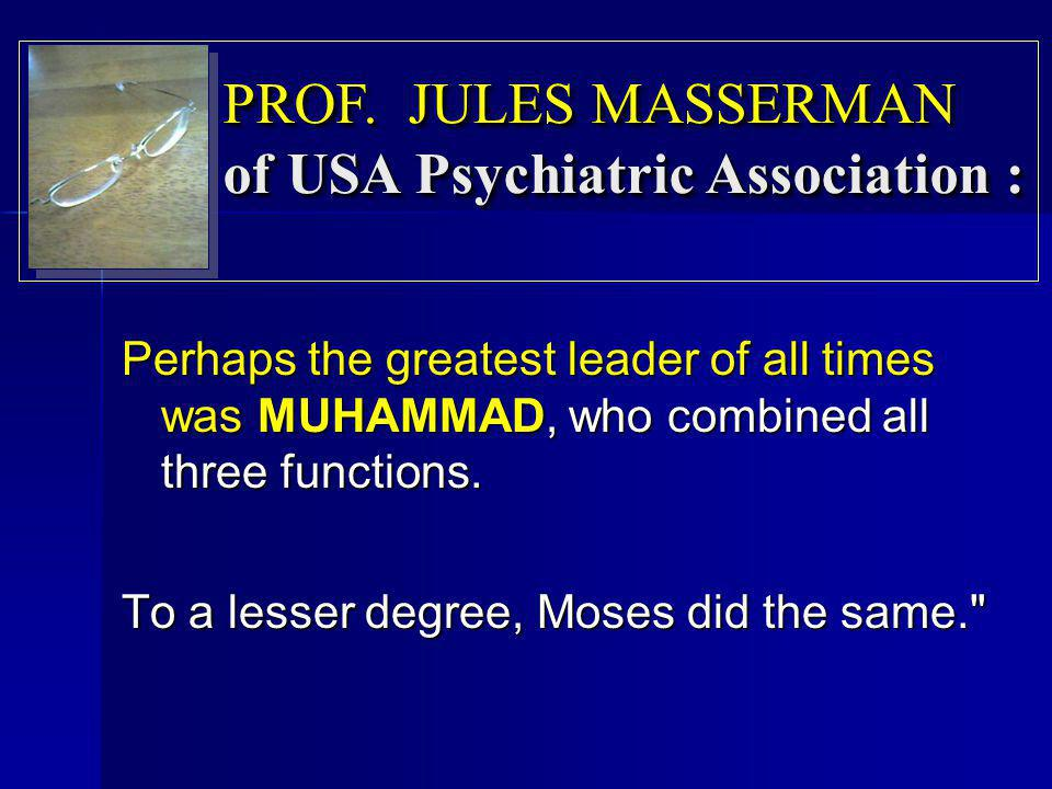 PROF. JULES MASSERMAN of USA Psychiatric Association :