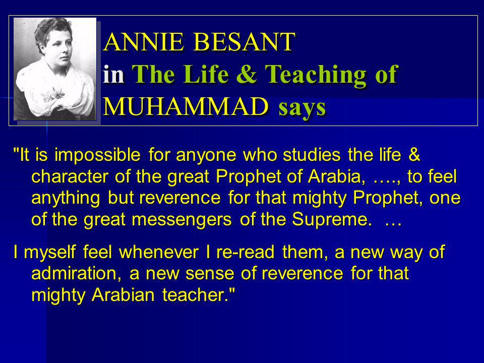 ANNIE BESANT in The Life & Teaching of MUHAMMAD says