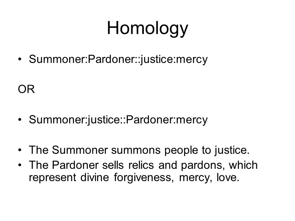 Homology Summoner:Pardoner::justice:mercy OR