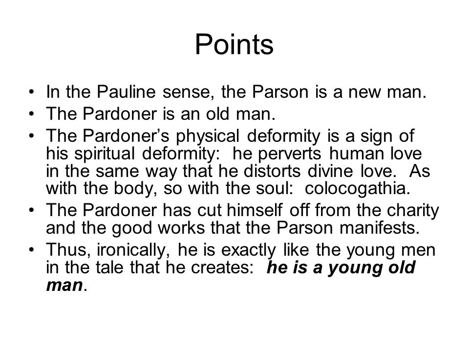 Points In the Pauline sense, the Parson is a new man.