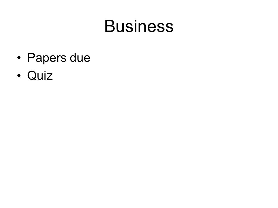Business Papers due Quiz