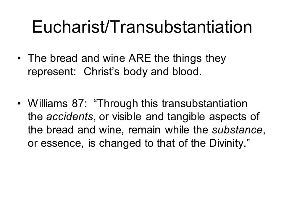 Eucharist/Transubstantiation