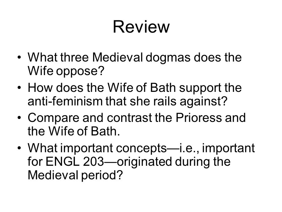 Review What three Medieval dogmas does the Wife oppose