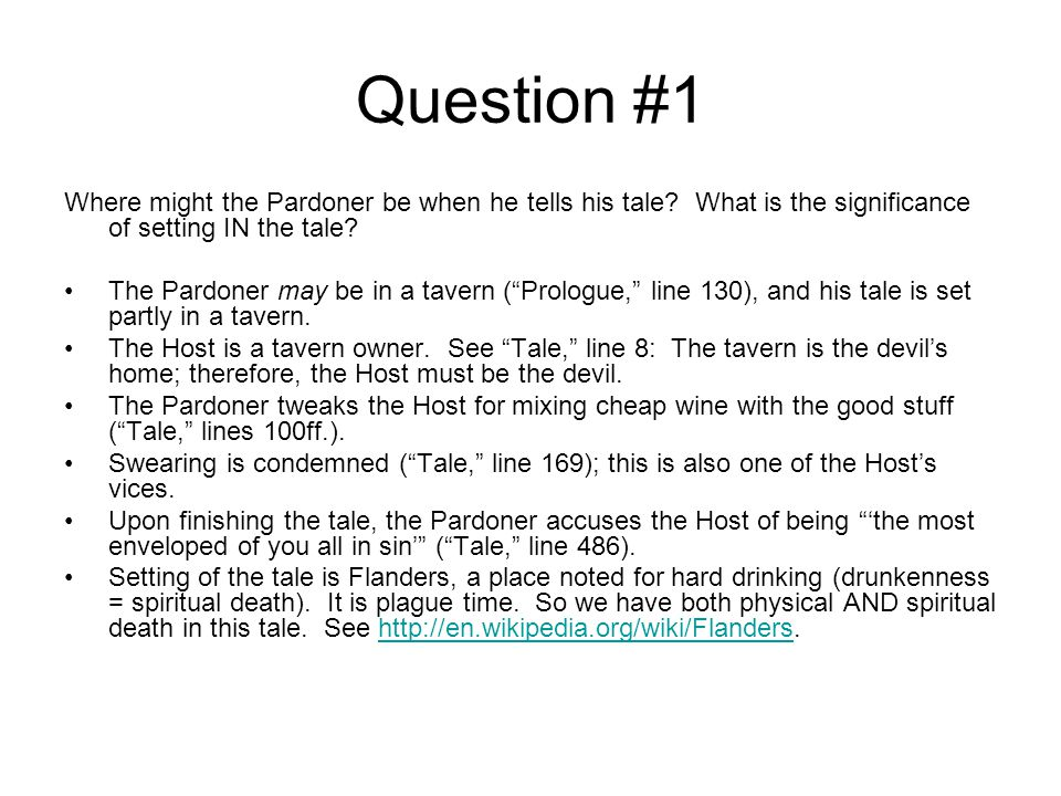 Question #1 Where might the Pardoner be when he tells his tale What is the significance of setting IN the tale