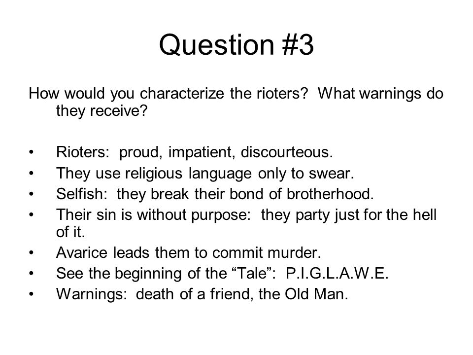 Question #3 How would you characterize the rioters What warnings do they receive Rioters: proud, impatient, discourteous.