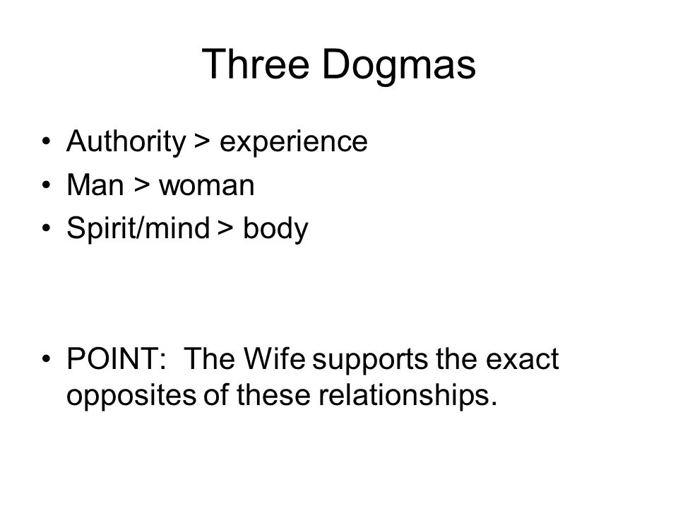 Three Dogmas Authority > experience Man > woman