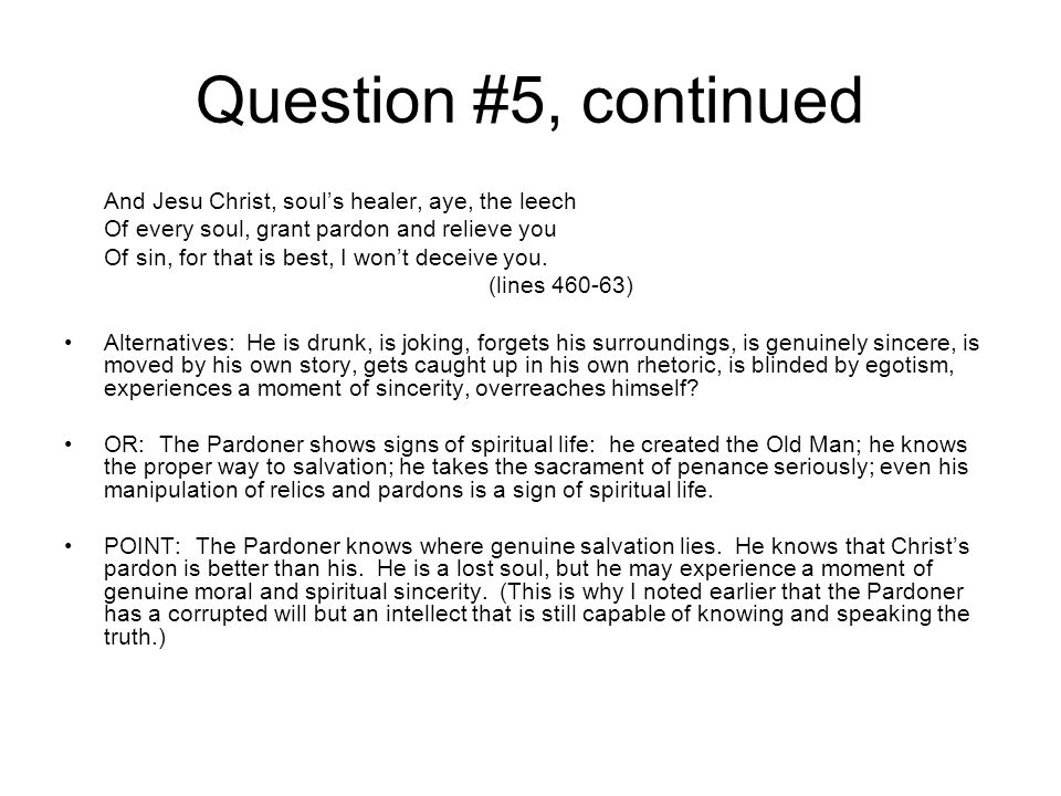 Question #5, continued And Jesu Christ, soul's healer, aye, the leech