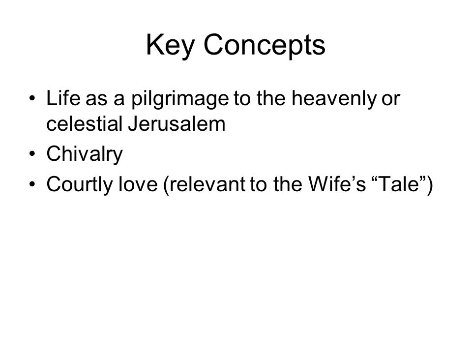 Key Concepts Life as a pilgrimage to the heavenly or celestial Jerusalem.