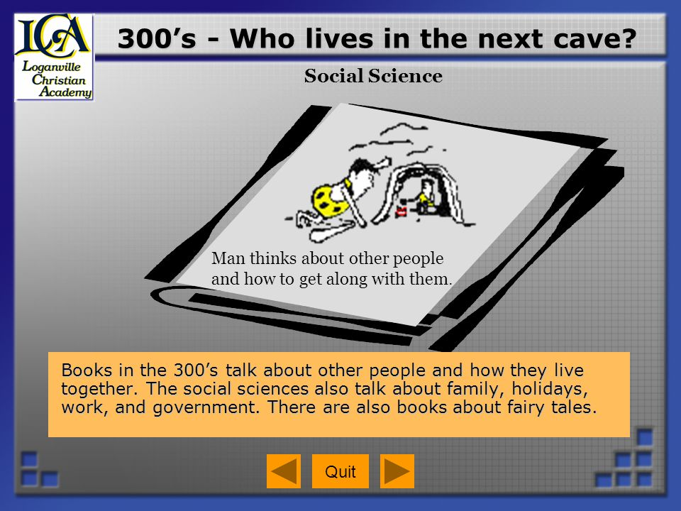 300's - Who lives in the next cave