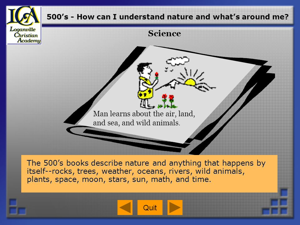 500's - How can I understand nature and what's around me