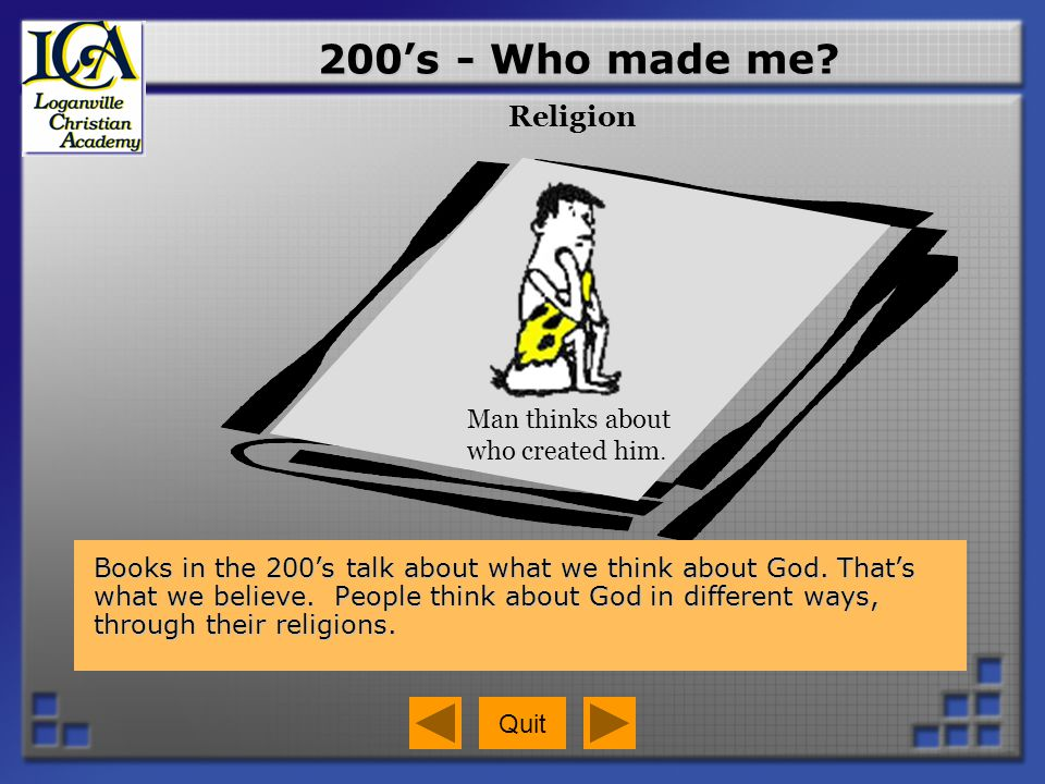 200's - Who made me Religion Man thinks about who created him.