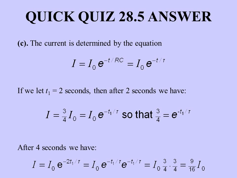 QUICK QUIZ 28.5 ANSWER (c). The current is determined by the equation