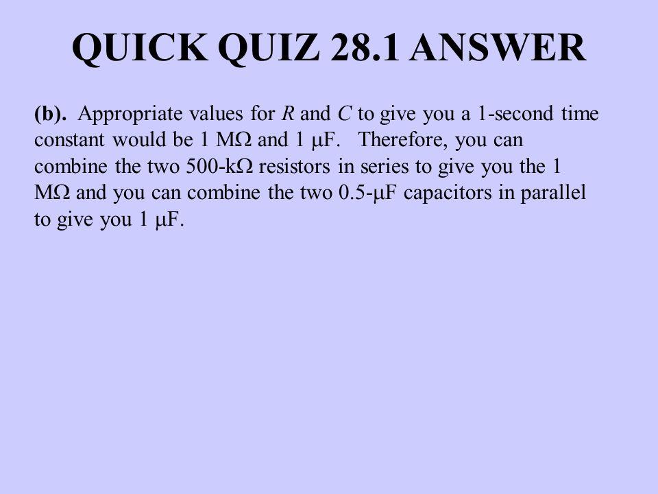QUICK QUIZ 28.1 ANSWER
