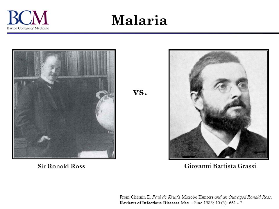 Malaria vs. Sir Ronald Ross Giovanni Battista Grassi