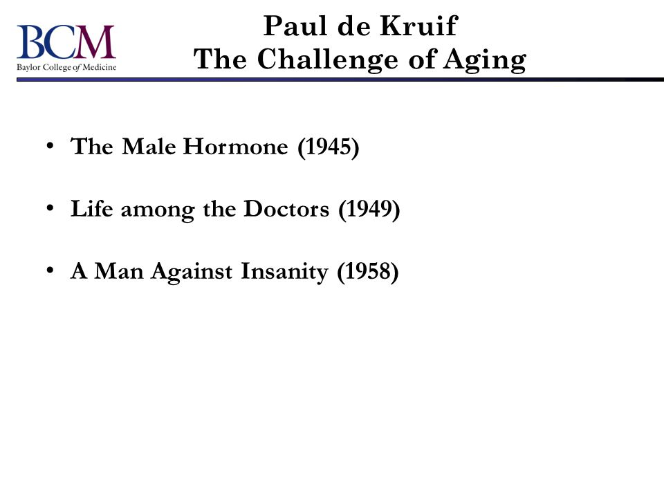 Paul de Kruif The Challenge of Aging