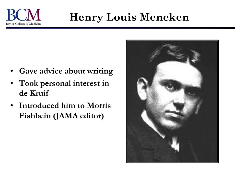 Henry Louis Mencken Gave advice about writing