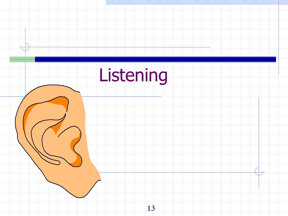 Listening 13 (7 minutes-Overheads 13 and 14) 8. Exercise: Listening