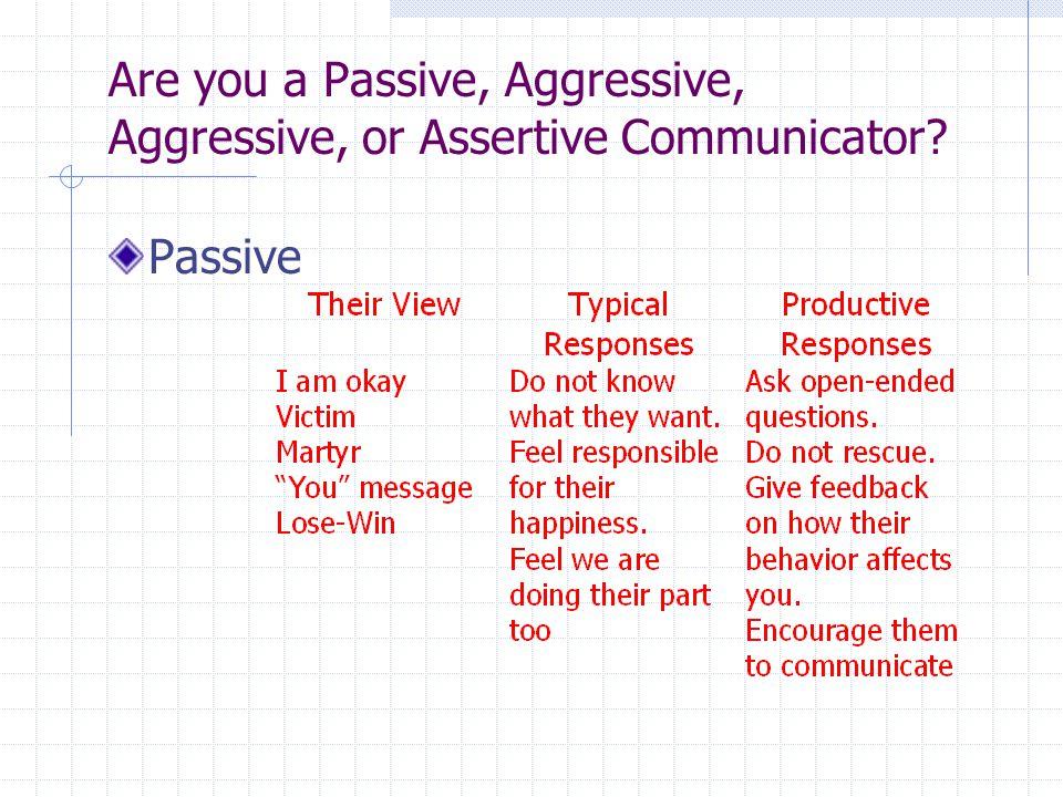 Are you a Passive, Aggressive, Aggressive, or Assertive Communicator