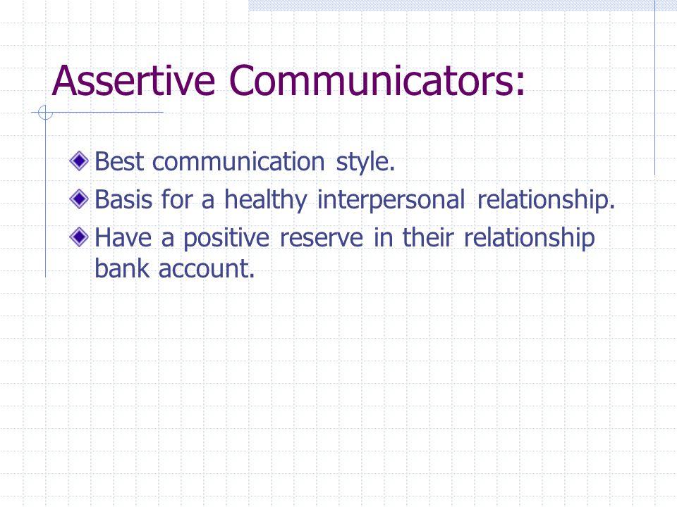 Assertive Communicators: