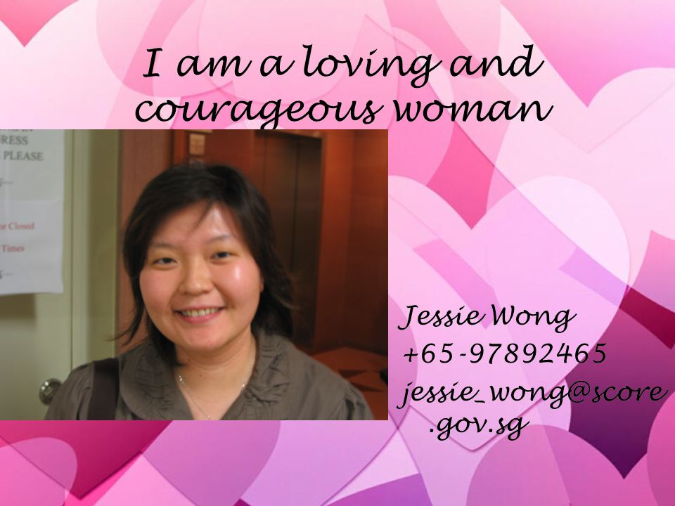 I am a loving and courageous woman