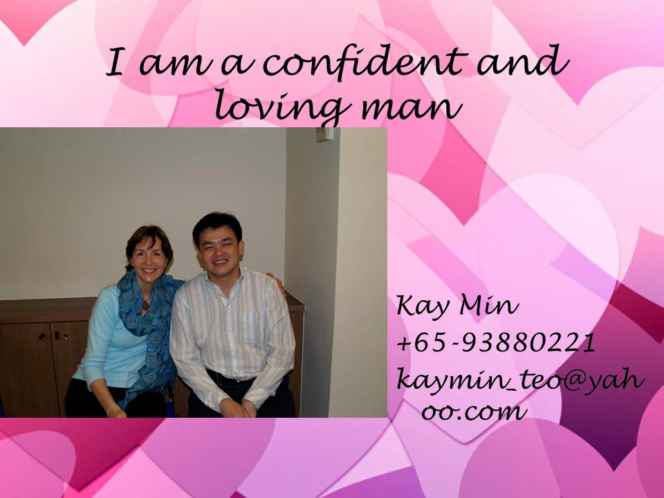I am a confident and loving man