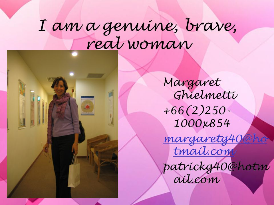 I am a genuine, brave, real woman