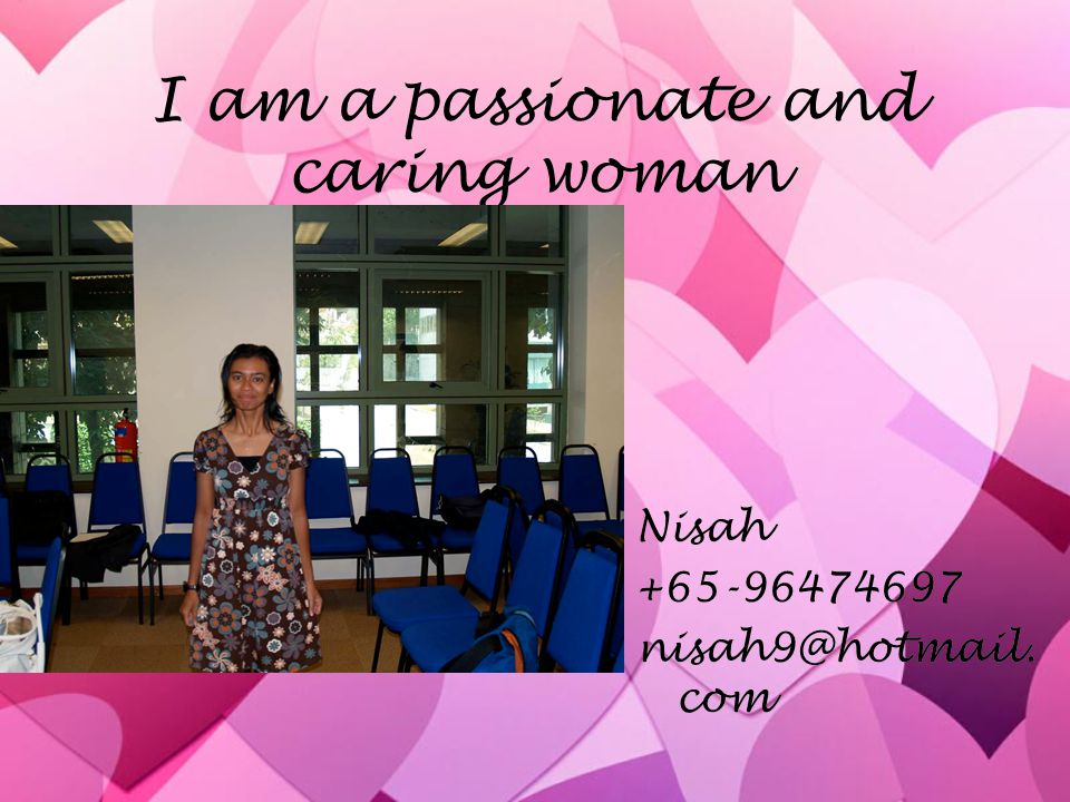 I am a passionate and caring woman