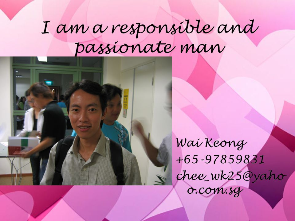 I am a responsible and passionate man